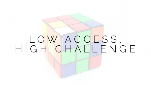 low access, high challenge