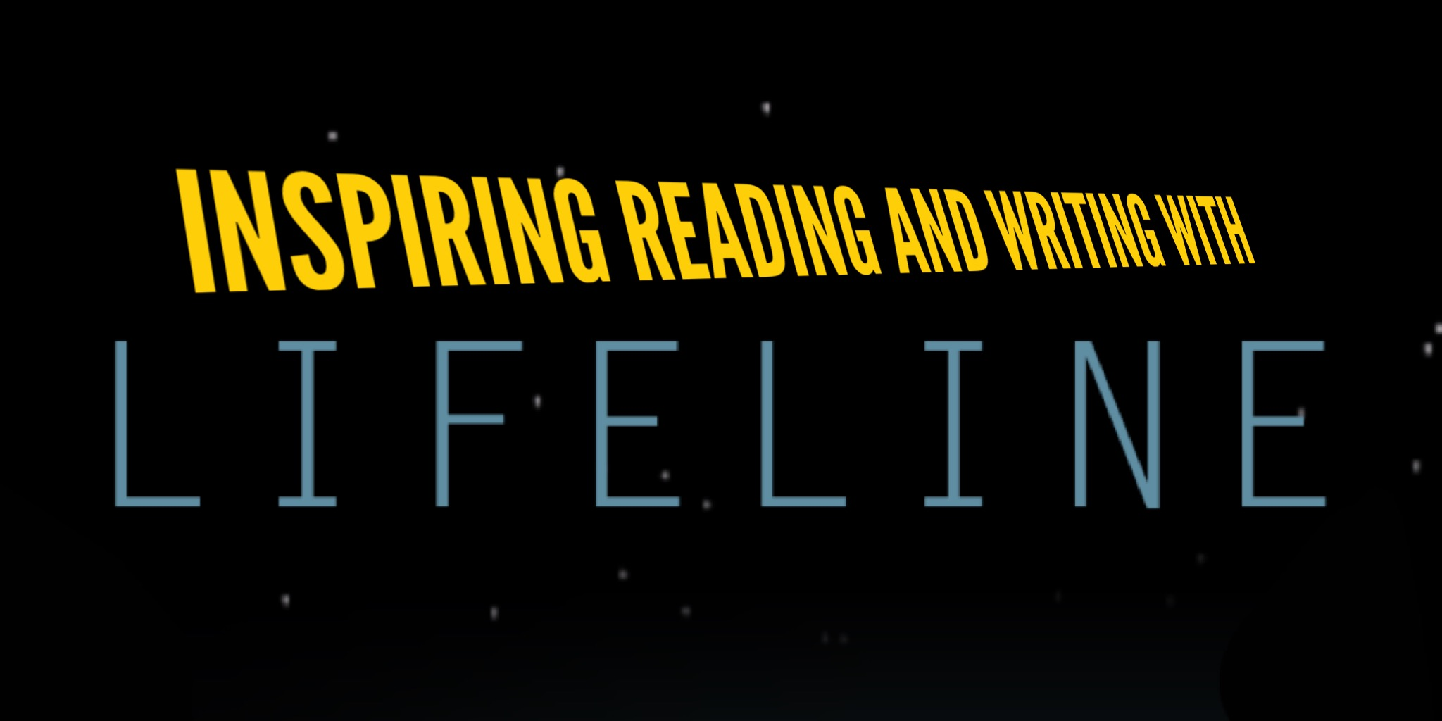 Inspiring reading and writing with the Lifeline App