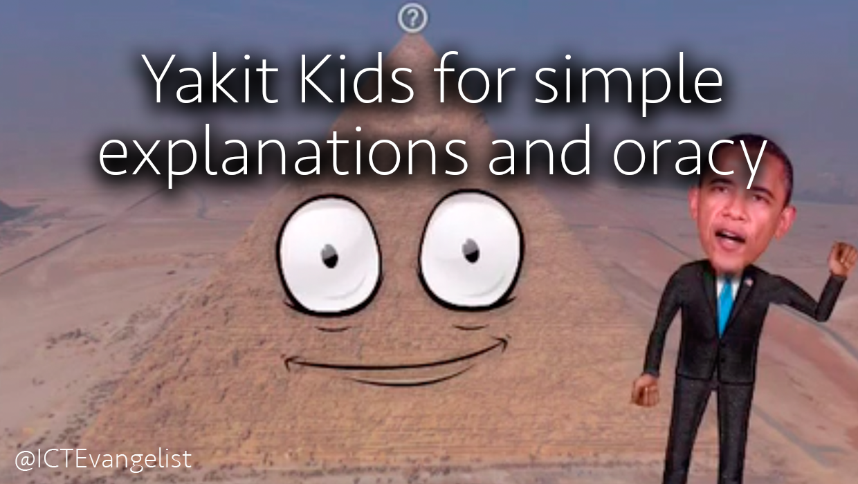 Yakit Kids For Simple Explanations And Oracy Ictevangelist