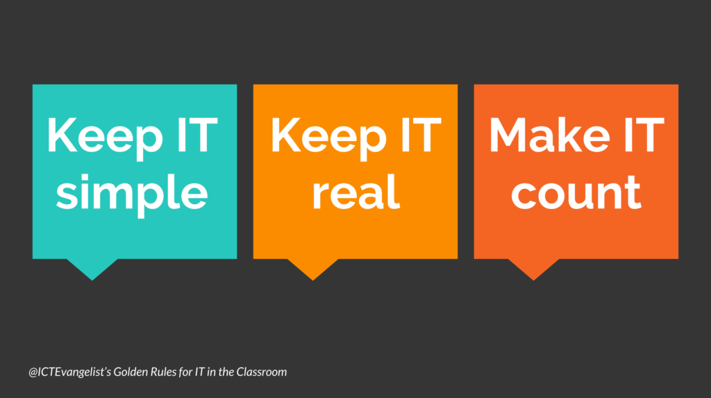 @ICTEvangelist's Golden Rules for IT in the Classroom