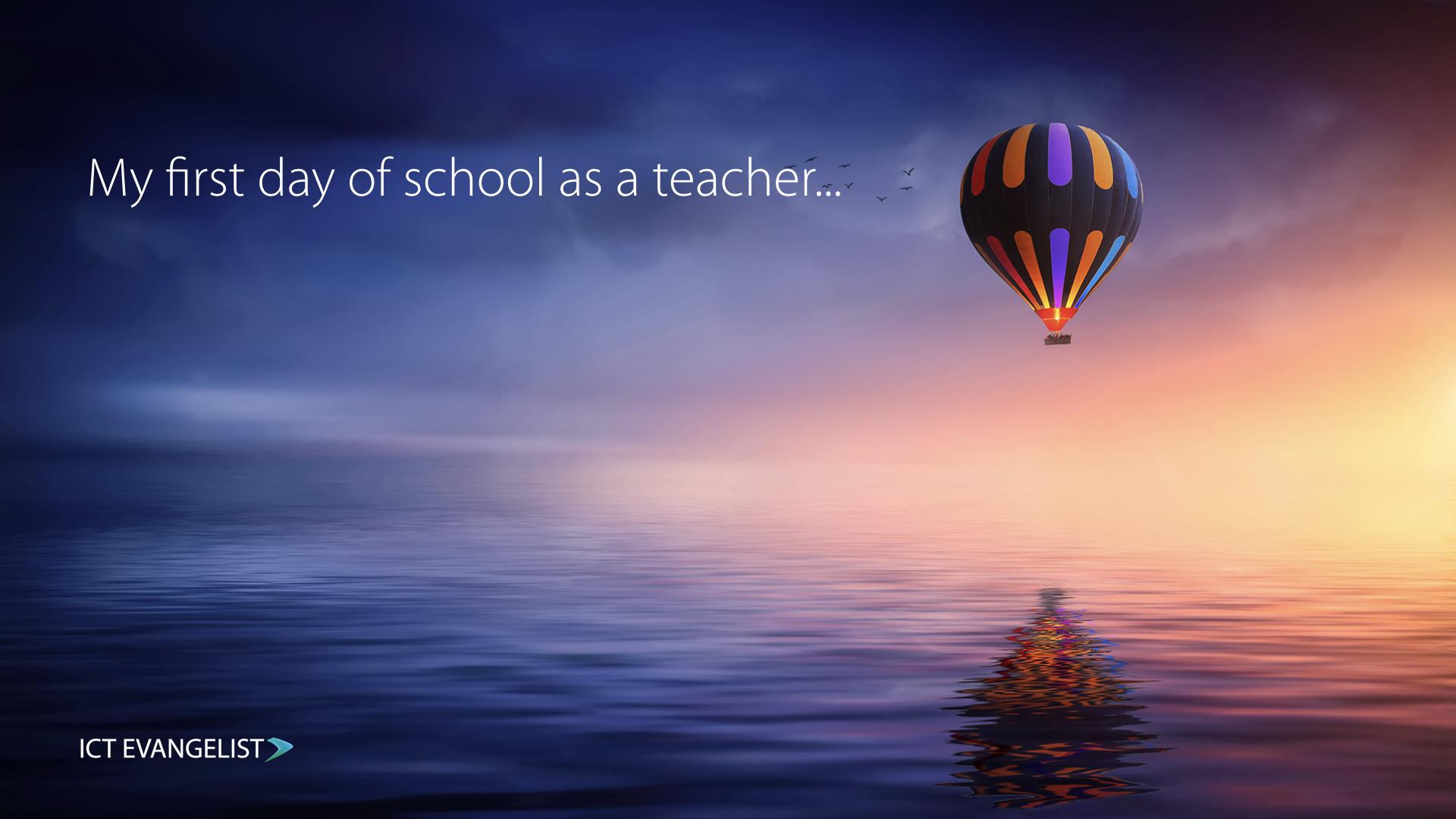 My first day of school as a teacher… – ICTEvangelist