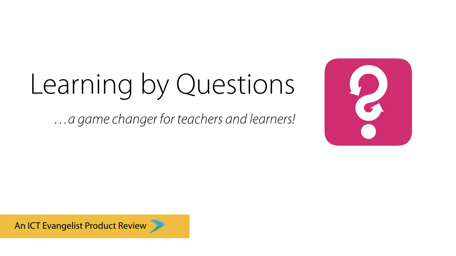 Learning by Questions