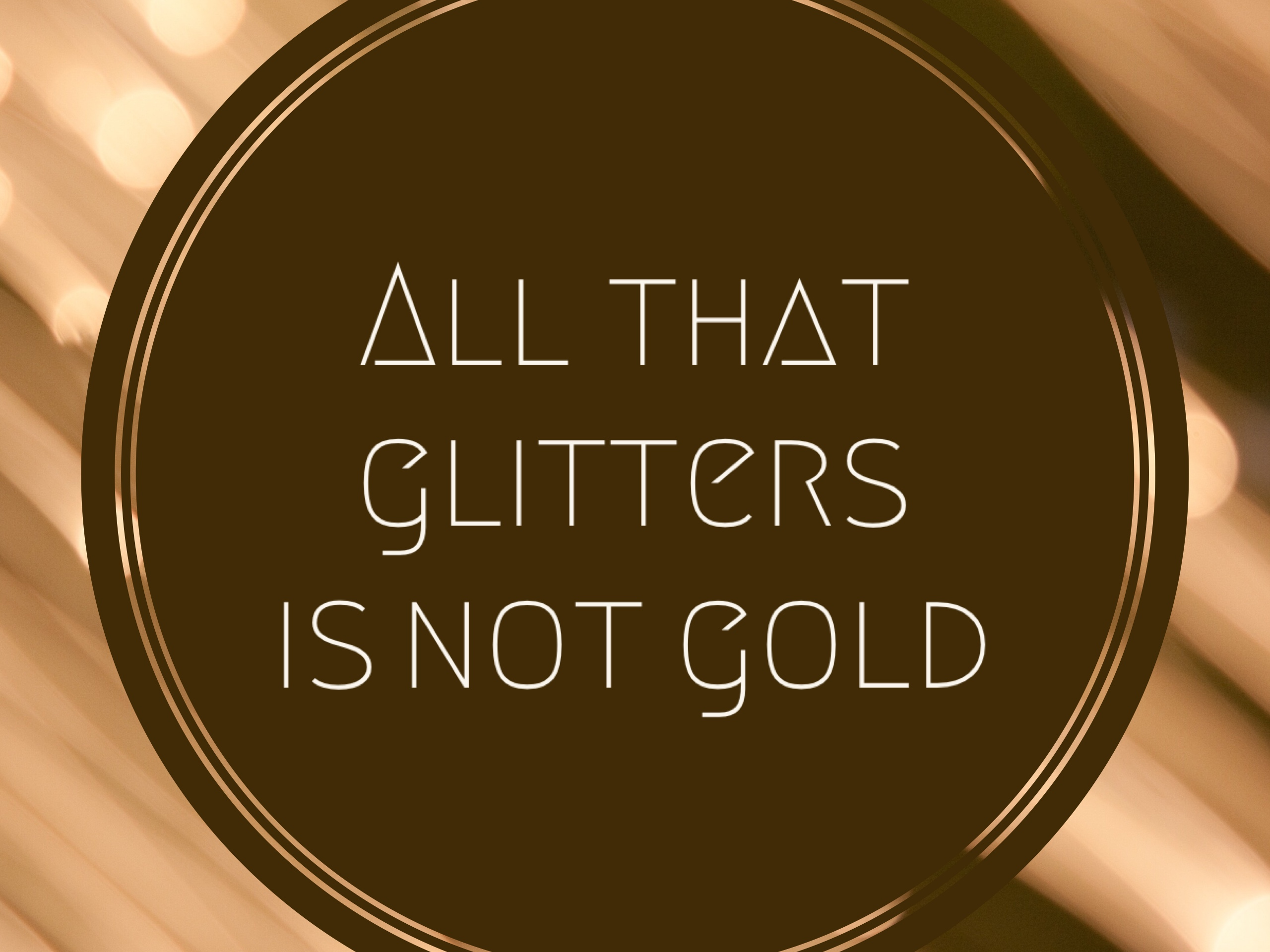 all that glitters is not gold Find short and long essay on all that glitters is not gold for students under words limit of 100, 200, 300, 400 and 600 words.