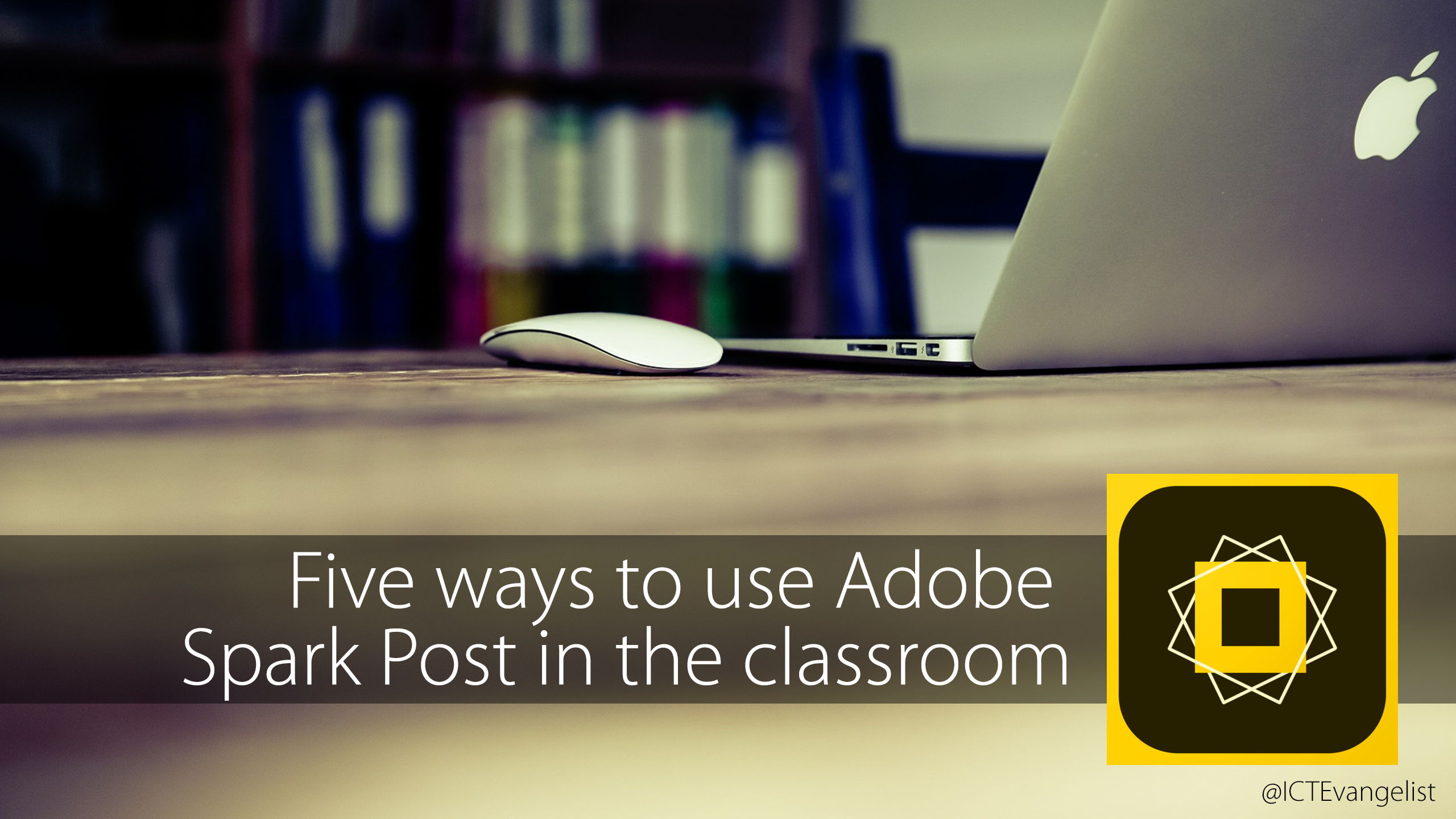 Five ways to use Adobe Spark Post in the classroom – ICTEvangelist